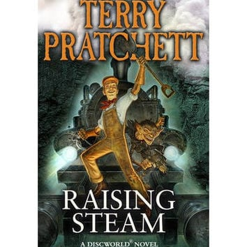 Raising Steam By (author) Terry Pratchett