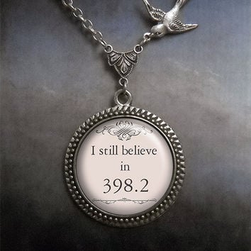 I still believe in 398.2 Fairytale necklace, fairy tale jewelry librarian gift, bridal fairy tale wedding