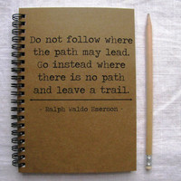 Do not follow where the path may lead - Ralph Waldo Emerson - 5 x 7 journal