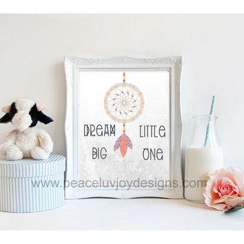 "Girl's Printable Art,""Dream Big Little One"", Tribal Dream Catcher, 8x10, instant download, native american, nursery, Boho nursery, nursery"