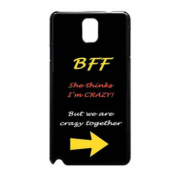 BFF Quote She s Crazy Arrow Best Friends Samsung Galaxy Note 3 Case