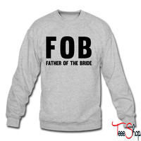 FOB Father of the Bride crewneck sweatshirt
