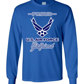 Proud U.S. Air Force Girlfriend Long-Sleeve T-Shirt