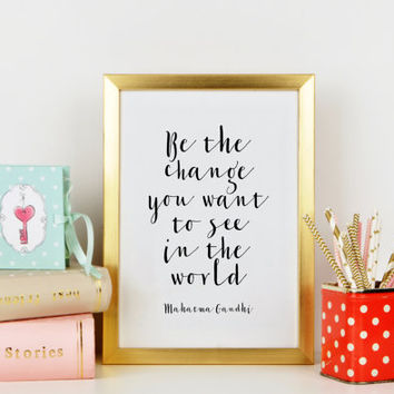 MAHATMA GANDHY PRINT,Be The Change You Want To See In The World,Be You,Inspirational Print,Motivational Poster,Typography Print,Quote Art