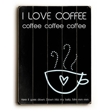 I Love Coffee by Artist Cheryl Overton Wood Sign