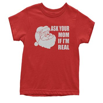 Santa Ask Your Mom If I'm Real Youth T-shirt