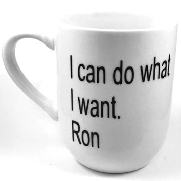 I Can Do What I Want Ron Swanson Heat Transfer Vinyl Coffee Mug Handmade Parks and Rec Cup