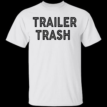 Trailer Trash copy T-Shirt