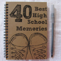 40 Best High School Memories- 5 x 7 journal