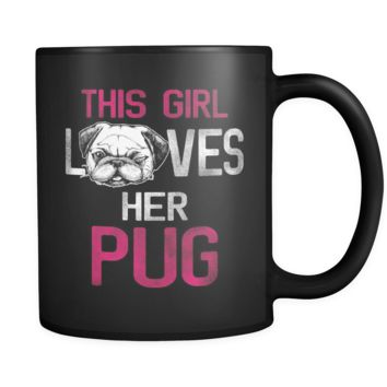 This Girl Loves Her Pug Black Mug