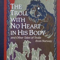 The Troll with No Heart in His Body and Other Tales of Trolls from Norway Reprint