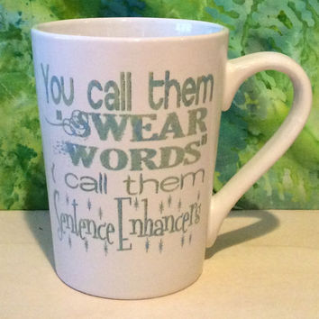 You call them Swear Words, coffee mug, Funny coffee mug, coffee mug, coffee cup, unique coffee mug,office mug,sarcastic gift, co-worker gift