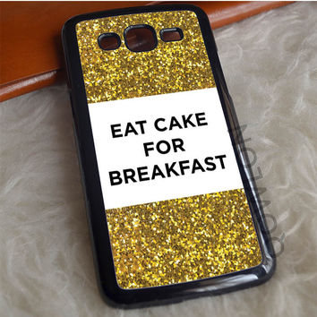 Eat Cake For Breakfast Samsung Galaxy Grand 2 Case