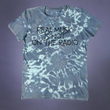 Punk Rock Shirt Real Music Is Not On The Radio Slogan Band Tee Death Metal Alternative Indie Acid Wash Tumblr T-shirt
