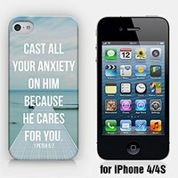 for iPhone 4/4S - Cast All Your Anxiety On Him, Because He Cares For You - 1 Peter 5:7 - Bible Quote - Inspirational Quote - Ship from Vietnam - US Registered Brand