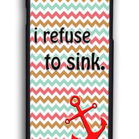 Chevron With Anchor I Refuse To Sink for Iphone 6 Hard Cover Plastic