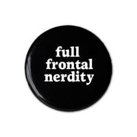 Full Frontal Nerdity Pin / Button by YellowBugBoutique on Etsy