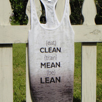 Eat Clean, Train Mean, Be Lean. Ombre Racer Back Burn Out Tank. BLACK. MEDIUM