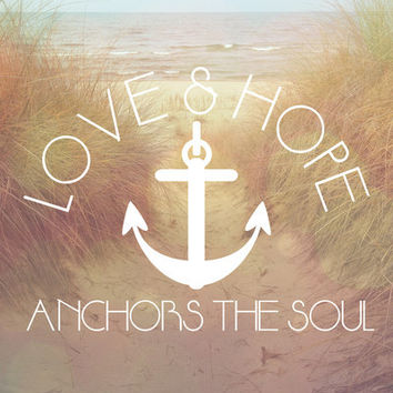 Love & Hope Anchor The Soul Art Print by MistyMichelleDesign | Society6