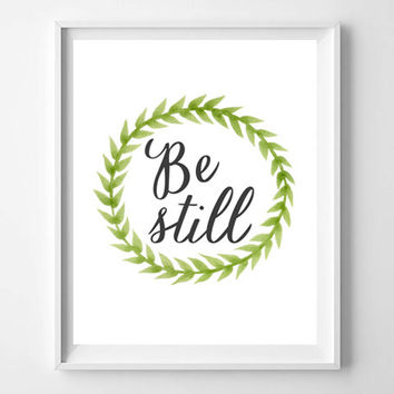 Be Still INSTANT DOWNLOAD inspirational quote digital art prints and posters home decor college dorm typography Christian faith decor