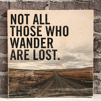 Home Wall Decor, Signs with sayings, Not All Who Wander Quote, Wood Sign