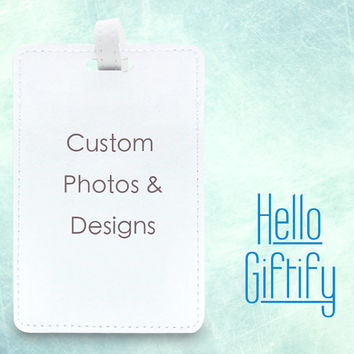 Custom Photo Picture Travel Tag, pu faux leather luggage tag, bag tag, your design and personalized image, perfect gift