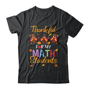 Thankful For My Math Students Teacher Thanksgiving Day