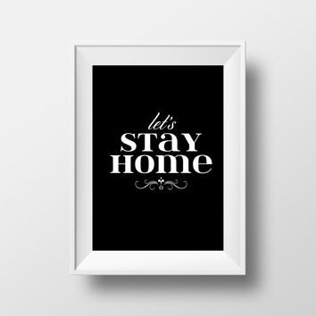 Let's Stay Home - House Warming Gift - Printable DIY Home Decor - Instant Download - Vintage Simple Print Word Wisdom Art Poster Phrase