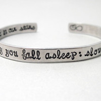 The Fault in Our Stars Bracelet - I Fell in Love Like You Fall Asleep - Aluminum Cuff - Gifts Under 20