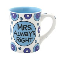 """Our Name Is Mud by Lorrie Veasey """"Mrs. Always Right"""" Mug, 4-1/2-Inch"""