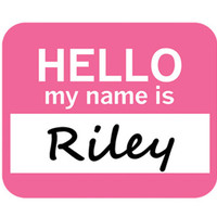 Riley Hello My Name Is Mouse Pad - No. 1