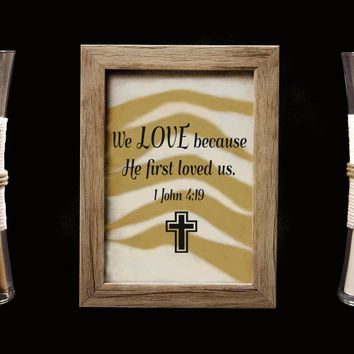 We Love Because He First Loved Us Rustic Barn Wood Wedding Sand Ceremony Frame Set, Unity Set, Sand Shadow Box Frame