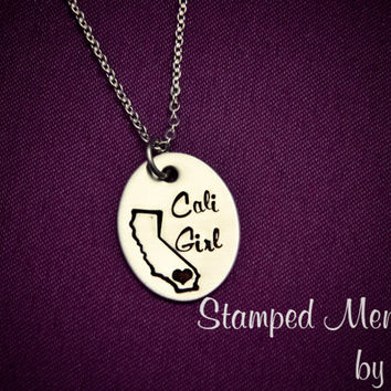 Cali Girl - Hand Stamped Stainless Steel Necklace - Personalize Hometown - Gift for Her - Heart Over Your City - Home State Pride Jewelry