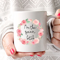 Queen Bitch Coffee Mug, Gift for Best Friend