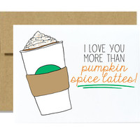 I love you more than pumpkin spice lattes Starbucks greeting card fall halloween october september coffee love green frappe orange