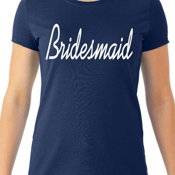 Bridesmaid Women's Tee, Bachelorette Party