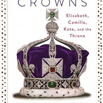 Game of Crowns: Elizabeth, Camilla, Kate, and the Throne: Young Kennedys