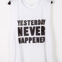 Yesterday Never Happened High Fashion Womens Tee Print Tank Top
