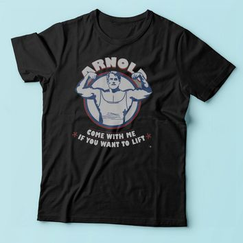 Arnold Schwarzenegger Gym Come With Me If You Want To Lift Training Men'S T Shirt