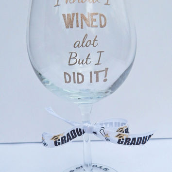 Graduation Gift / Graduation Wine Glass / College Graduation Gift / Graduation Gift for Girl / Sorority Graduation Gift / Graduation Glass