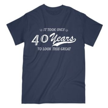 40th Birthday Gift Mens T Shirt Funny Design For Husband Grandpa Uncle Dad