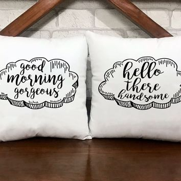 Good Morning Gorgeous / Hello There Handsome Pillow Cases - VAL-21-22