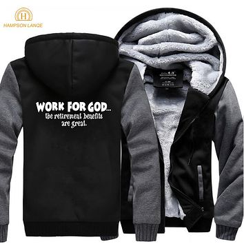 Jesus Christ Raglan Sweatshirts Men Work For God The Retirement Benefits Are Great Super Hoodie Mens 2017 Winter New Funny Coat