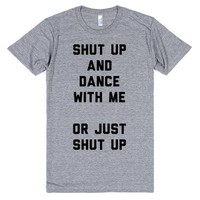 Shut Up and Dance With Me, Or Just Shut Up