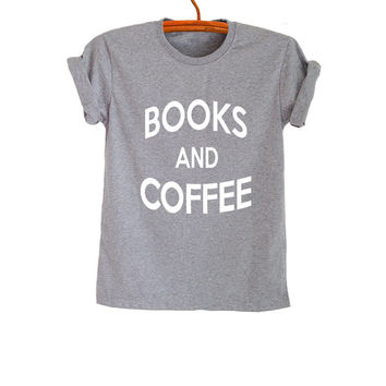 Books and Coffee Cute TShirt Tops for Teen Women Cool Teenager Shirt Gifts Tumblr Hipster Fashion Funny Trending Summer Outfit Swag Dope Tee