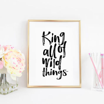 King Of All Wild Things Monster Where the wild things are Nursery Decor Kids Gift I'll eat you up i love you so Nursery Wall Art Baby Quote