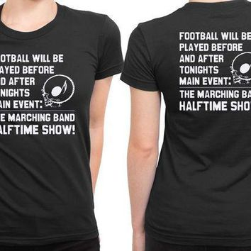 ICIK7H3 Soft Funny Band Camp Shirt Halftime Show Trumpet Tuba Flute Bass Drum 2 Sided Womens T Shirt