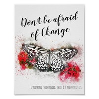 Don't be afraid of change butterfly quote poster