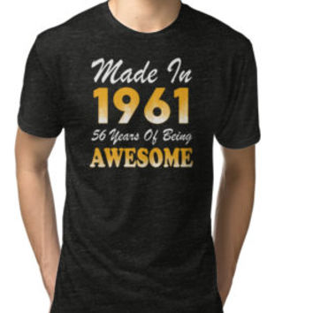 'Made In 1961 56 Years Of Being Awesome' T-Shirt by besttees79