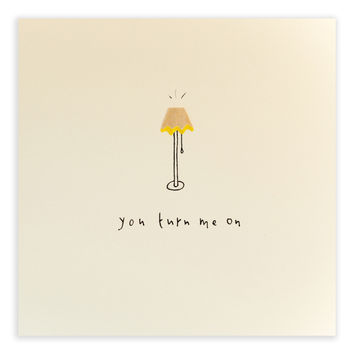 You Turn Me On Pencil Shavings Card
